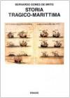 Storia Tragico Marittima - Bernardo Gomes De Brito, Antonio Tabucchi, Raffaella D'Intino