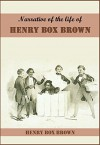 "Narrative of the life of Henry Box Brown, written by himself - Henry ""Box"" Brown"