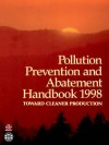 Pollution Prevention and Abatement Handbook 1998: Toward Cleaner Production - United Nations Environment Programme, World Health Organization, World Book