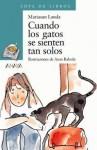 Cuando los gatos se sienten tan solos - Mariasun Landa, Asun Balzola