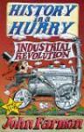 Industrial Revolution (History in a Hurry) - John Farman