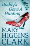 Daddys Gone A Hunting (Thorndike Press Large Print Basic Series) - Mary Higgins Clark