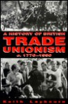A History of British Trade Unionism, C. 1770-1990 - Keith Laybourn