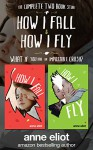 How I Fall & How I Fly: The Complete Two Book Series - Anne Eliot