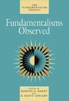 Fundamentalisms Observed - Martin E. Marty, Martin E. Marty