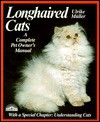 Longhaired Cats: Purchase, Care, Nutrition, Illnesses: Special Chapter: Understanding Cats - Ulrike Muller