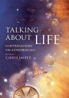 Talking about Life: Conversations on Astrobiology - Chris Impey