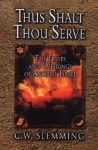 Thus Shalt Thou Serve: The Feasts and Offerings of Ancient Israel - C.W. Slemming