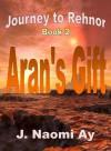 Aran's Gift - J. Naomi Ay