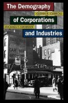 The Demography of Corporations and Industries - Glenn R. Carroll, Michael T. Hannan