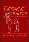 Thoracic Trauma - R. Maurice Hood