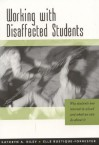 Working with Disaffected Students: Why Students Lose Interest in School and What We Can Do about It - Kathryn Riley, Elle Rustique-Forrester