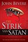 Die Strik Van Satan: Bly Naby Aan God as Ander Jou Te Na Kom - John Bevere