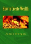 How to Create Wealth - xled - Peter Johnson
