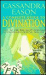 Complete Book of Divination - Cassandra Eason