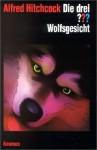 Die drei ???. Wolfsgesicht (Die drei Fragezeichen, #84). - Katharina Fischer, Robert Arthur