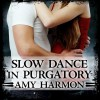 Slow Dance in Purgatory: Purgatory, Book 1 - Amy Harmon, Emily Woo Zeller, Tantor Audio