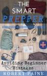 The Smart Prepper: Avoiding Beginner Mistakes - Robert Paine