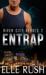 Entrap: River City Heroes 2 - Elle Rush