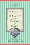 Heart to Heart Stories of Love - Joe L. Wheeler
