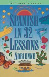 Spanish in 32 Lessons (Gimmick) - Adrienne, Adrienne Penner