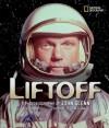Liftoff: A Photobiography of John Glenn - John Glenn, Don Mitchell
