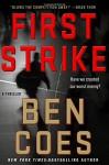 First Strike: A Thriller (A Dewey Andreas Novel) - Ben Coes