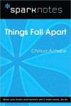 Things Fall Apart (SparkNotes Literature Guide) - SparkNotes Editors, Chinua Achebe