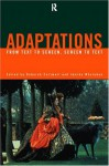 Adaptations: From Text to Screen, Screen to Text - Deborah Cartmell