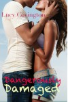 Dangerously Damaged - Lucy Covington