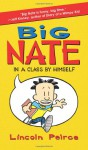 Big Nate: In a Class by Himself - Lincoln Peirce