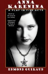 Anna Karenina: A Play in Five Acts - Leo Tolstoy, Frank J. Morlock, Edmond Guiraud