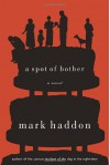A Spot of Bother - Mark Haddon