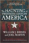 The Haunting of Twentieth-Century America - William J. Birnes, Joel Martin