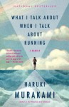 What I Talk About When I Talk About Running - Haruki Murakami, Philip Gabriel