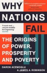 Why Nations Fail: The Origins of Power, Prosperity, and Poverty - James A. Robinson, Daron Acemoğlu