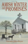 Amish Winter of Promises - Samantha Jillian Bayarr