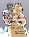 Polar Bear Bowler: A Story Without Words (Stories Without Words) (Volume 1) (Vietnamese Edition) - Karl Beckstrand, Ashley Sanborn