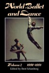 World Ballet And Dance, 1990 91: An International Yearbook (World Ballet And Dance) - Bent Schønberg, Jann Parry