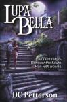 Lupa Bella - D.C. Petterson, Nerine Dorman, Milan Colovic