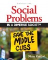 Social Problems in a Diverse Society (6th Edition) - Diana Kendall