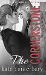 The Cornerstone (The Walsh Series Book 4) - Kate Canterbary