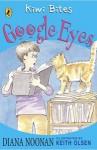 Google Eyes (Kiwi Bites) - Diana Noonan, Keith Olsen