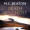Hamish Macbeth: Death of a Ghost: Hamish Macbeth, Book 32 - Audible Studios, David Monteath, M.C. Beaton