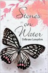 Stones on Water - Dellayne Langston