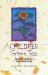Children Grieve, Too: Helping Children Cope With Grief - Joy Johnson, Marvin Johnson