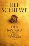 Der Bastard von Tolosa - Ulf Schiewe