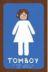 Tomboy: A Graphic Memoir - Liz Prince