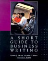A Short Guide to Business Writing - Harry J. Bruce, Russel K. Hirst, Michael L. Keene