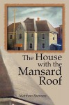 The House with the Mansard Roof - Matthew Brennan